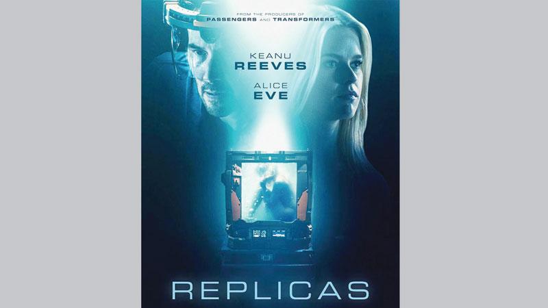 'Replicas' hits Star Cineplex today