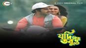 ZEE5 Global releases fourth Bangladeshi Original 'Jodi Kintu Tobuo'